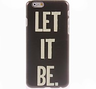 Let It Be Design Hard Case for iPhone 6