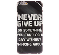 Never Give Up Design Hard Case for iPhone 6