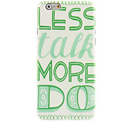 Less Talk More Do Design Hard Case for iPhone 6