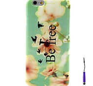 Be Free Pattern TPU Soft Case and A Touch Pen for iPhone 6