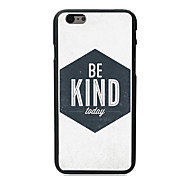 Unique Be Kind Design PC Hard Case for iPhone 6