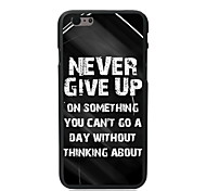 Never Give Up Design PC Hard Case for iPhone 6