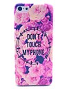 Don\'t Touch My Phone Flower Pattern Hard Cover Case for iPhone 5C